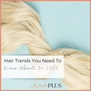 Hair Trends You Need To Know About In 2020