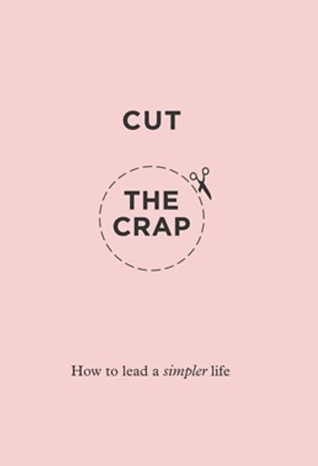 Cut The Crap [Book]