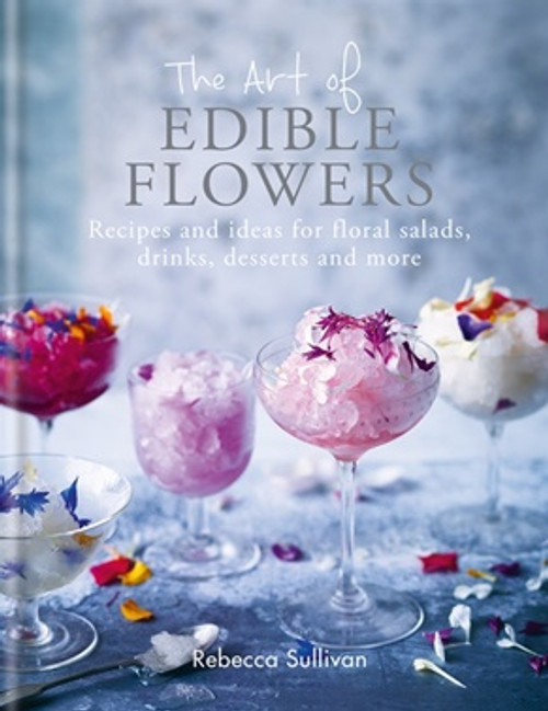 The Art of Edible Flowers [Book]