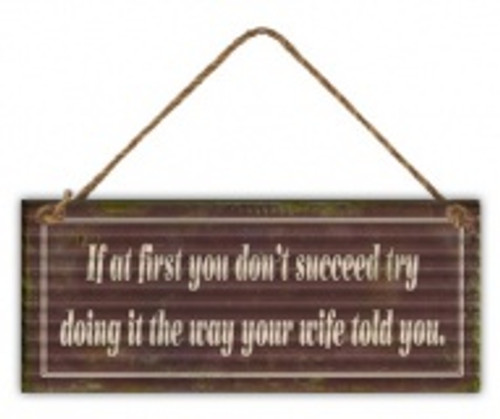 If At First You Don't Succeed- Wife Sign