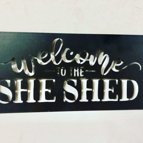 Welcome to the She Shed- Metal Sign