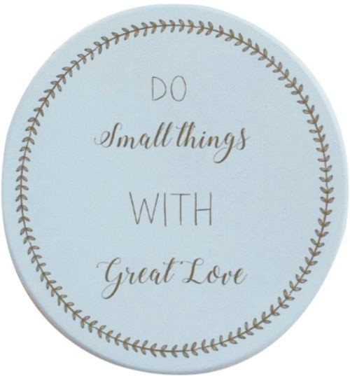 Do Small Things Coaster