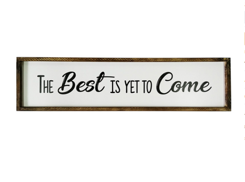 Best is Yet to Come Wallart 80x20cm