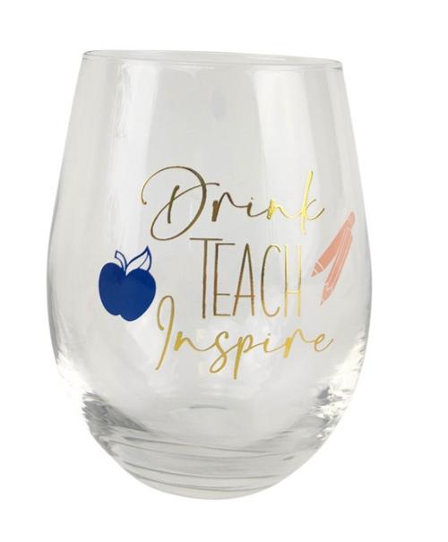 Drink, Teach, Inspire Stemless Wine Glass