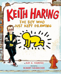 Keith Haring: The Boy Who Just Kept Drawing