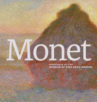 Monet: Paintings at the Museum of Fine Arts Boston Exhibition Catalogue