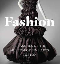 Fashion: Treasures of the Museum of Fine Arts Boston, a Tiny Folio