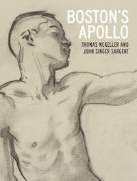 Boston's Apollo: Thomas McKeller and John Singer Sargent