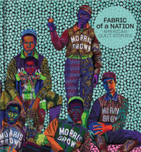 Fabric of a Nation: American Quilt Stories Exhibition Book