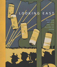 Looking East: Western Artists and the Allure of Japan