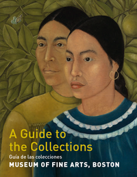 Museum of Fine Arts, Boston: A Guide to the Collections (Spanish)