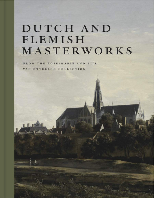 Dutch and Flemish Masterworks from the Rose-Marie and Eijk van Otterloo Collection: A Supplement to Golden