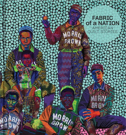 Fabric of a Nation: American Quilt Stories Exhibition Catalogue