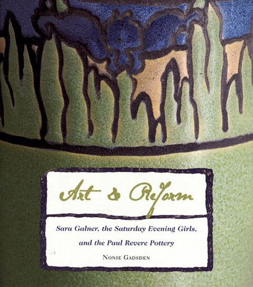 Art and Reform: Sarah Galner, the Saturday Evening Girls, and the Paul Revere Pottery