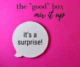 The GOOD Box - Mix it up!