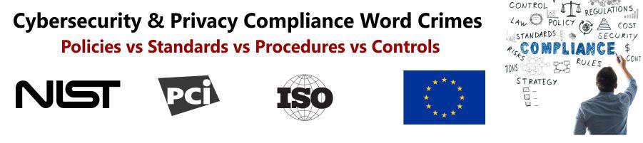 2019-cybersecurity-privacy-compliance-word-crimes-policy-vs-standard-vs-control-vs-procedure-vs-metrics.jpg