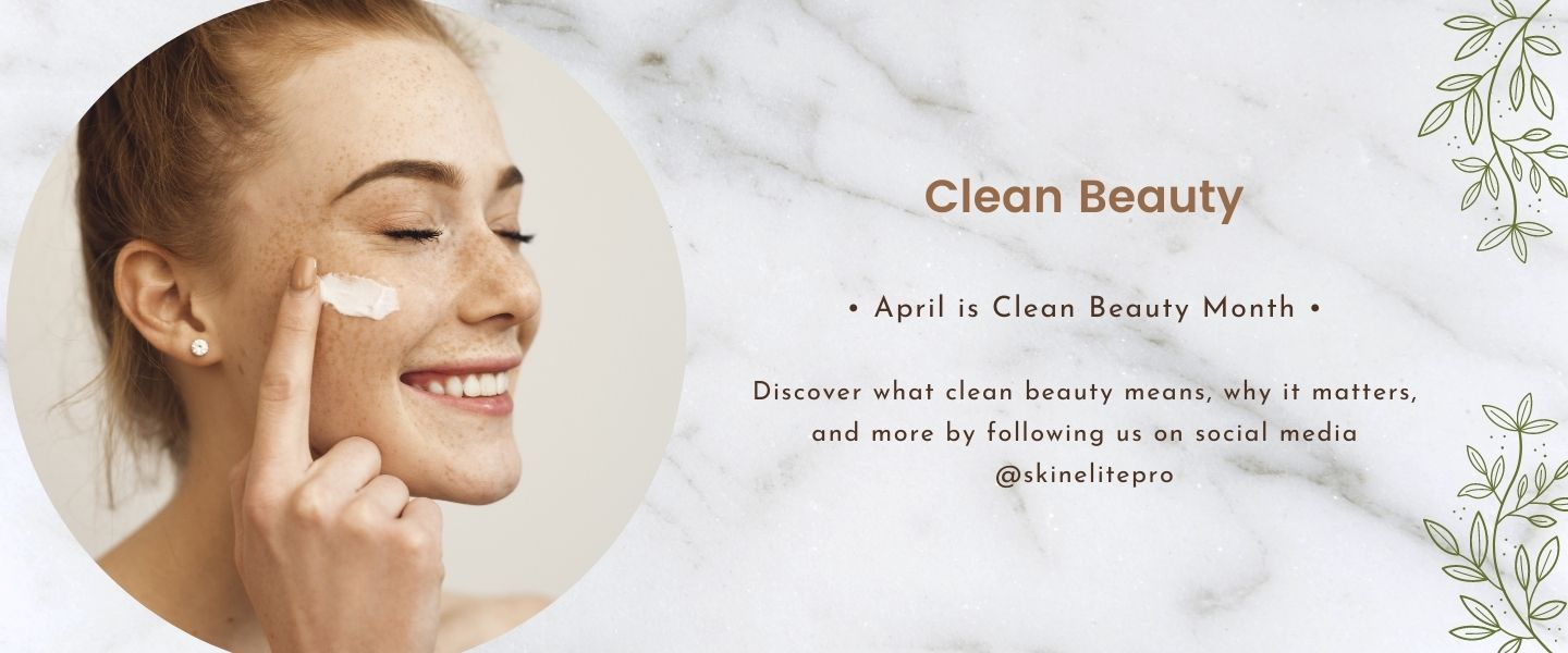 April is Clean Beauty Month