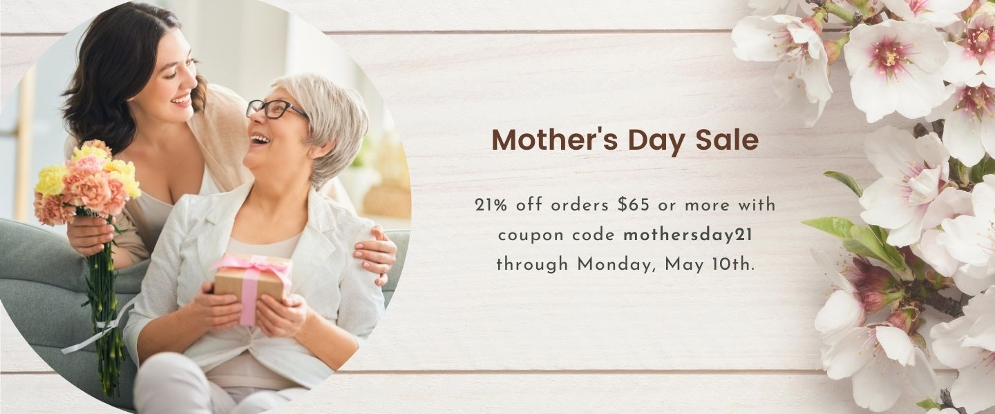 Mother's Day Sale 21 percent off with code mothersday21