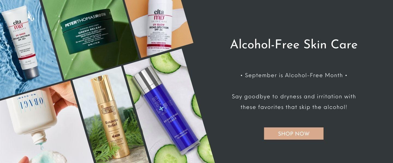 Alcohol Free Skin Care in September
