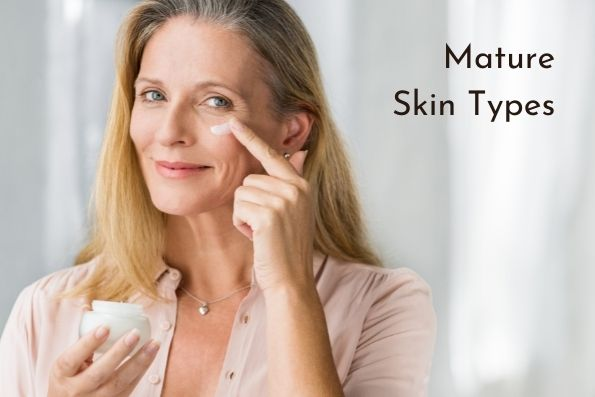 Skincare for Mature Skin Types