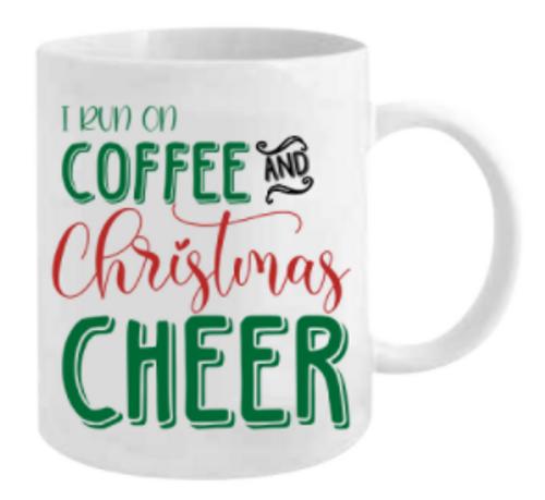 I RUN ON COFFEE AND CHRISTMAS CHEER MUG 12OZ