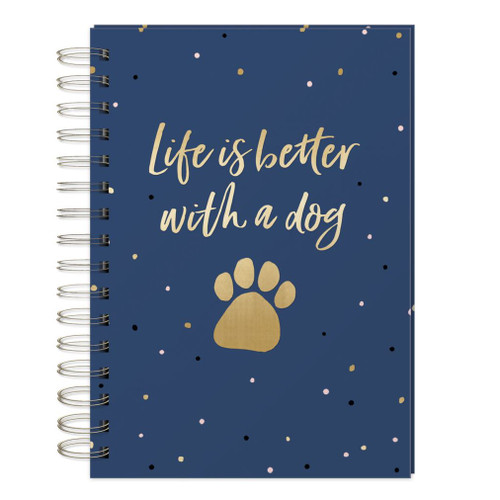 Life is Better with a Dog- Spiral Journal