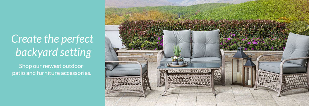 Create the perfect backyard setting   Shop our newest outdoor patio and furniture accessories.