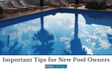 Important Tips for New Pool Owners