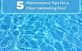5 Maintenance Tips for a Clear Swimming Pool