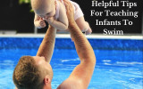 Helpful Tips for Teaching Infants to Swim