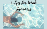 5 Tips for Weak Swimmers