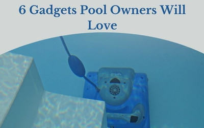 6 Gadgets Pool Owners Will Love