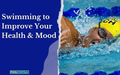Swimming to Improve Your Health & Mood