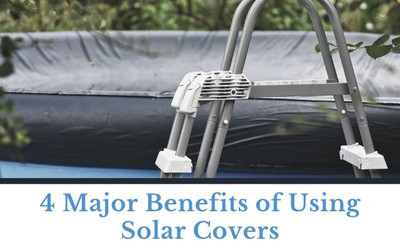 4 Major Benefits of Using Solar Covers