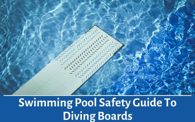 Swimming Pool Safety Guide To Diving Boards