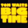 TOM WAITS Big Time - New EU Import LP on COLORED VINYL