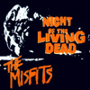 "MISFITS Night of the Living Dead - New 7"" Vinyl Reissue w/3 Tracks"