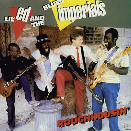 Roughhousin', Lil Ed & The Blues Imperials - In Shrink, Mint Vinyl