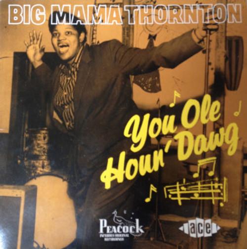 BIG MAMA THORTON You Ole Houn' Dawg - 1989 German Import Vinyl LP