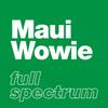Maui Wowie - Full Spectrum