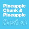 Pineapple Chunk & Pineapple