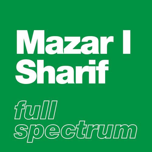 Mazar I Sharif - Full Spectrum
