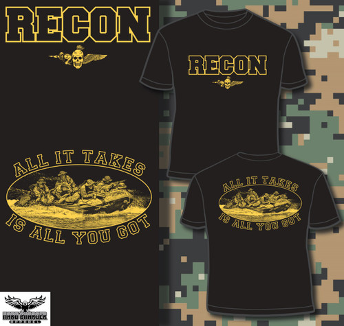 Recon - All It Takes Is All You Got T-shirt