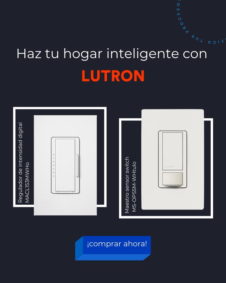 Has tu hogar inteligente con Lutron