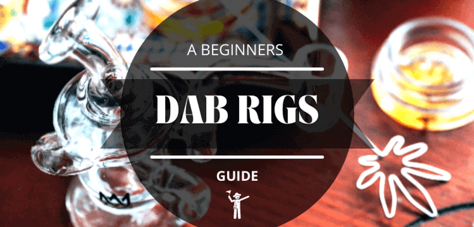 A Beginner's Guide to Dab Rigs