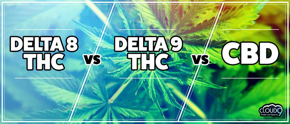 Delta 8 THC vs Delta 9 THC vs CBD