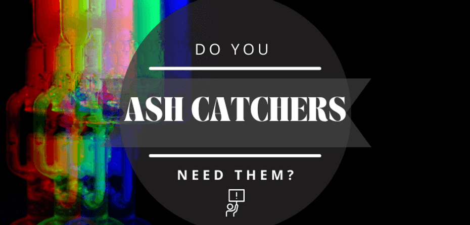 Do You Really Need an Ash Catcher?