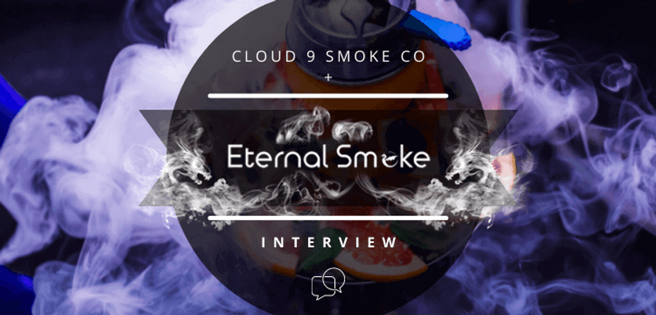 News: Cloud 9 Smoke Co Interviews Jai from Eternal Smoke