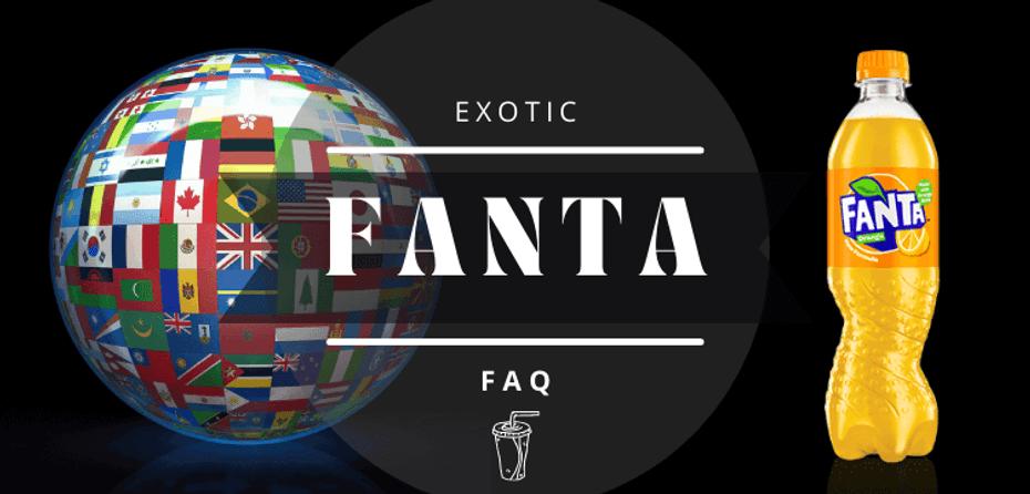 Exotic Fanta Soda FAQ - 2021