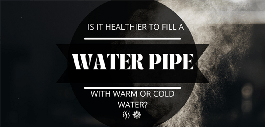 Is It Healthier to Fill a Water Pipe with Warm or Cold Water?